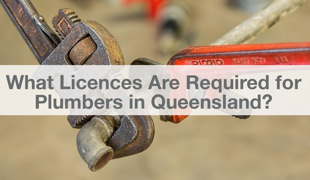 What Licences Are Required for Plumbers in Queensland?