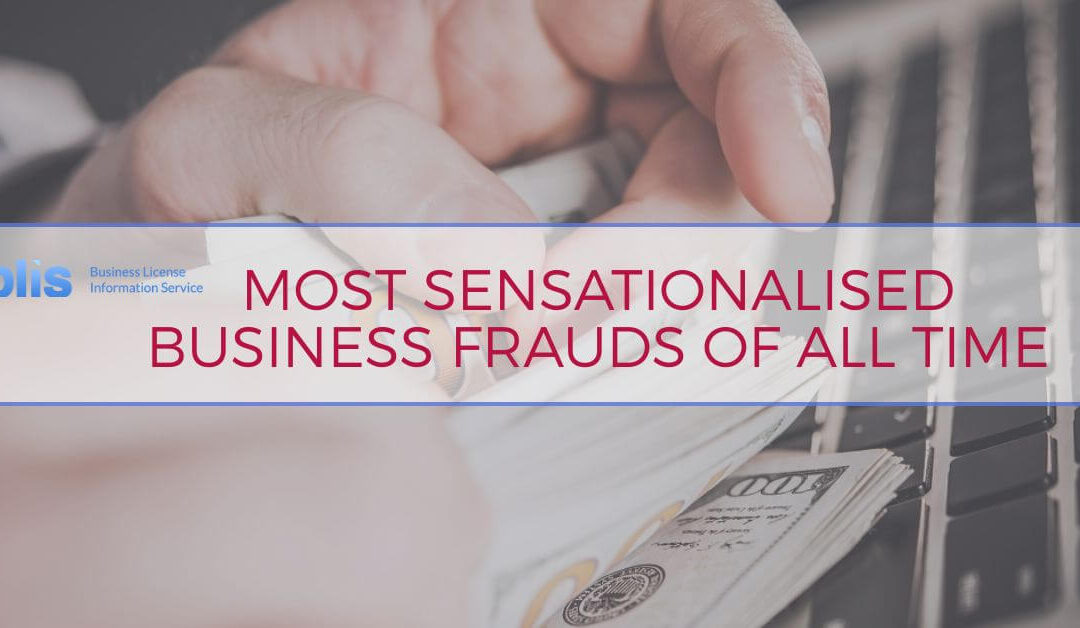 Top 5 Most Sensational Business Frauds of all Time